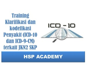 Training Klarifikasi dan kodefikasi Penyakit (ICD-10 dan ICD-9-CM) terkait JKN2 SKP