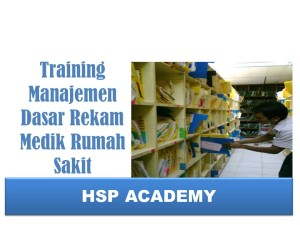 Training Manajemen Dasar Rekam Medik Rumah Sakit