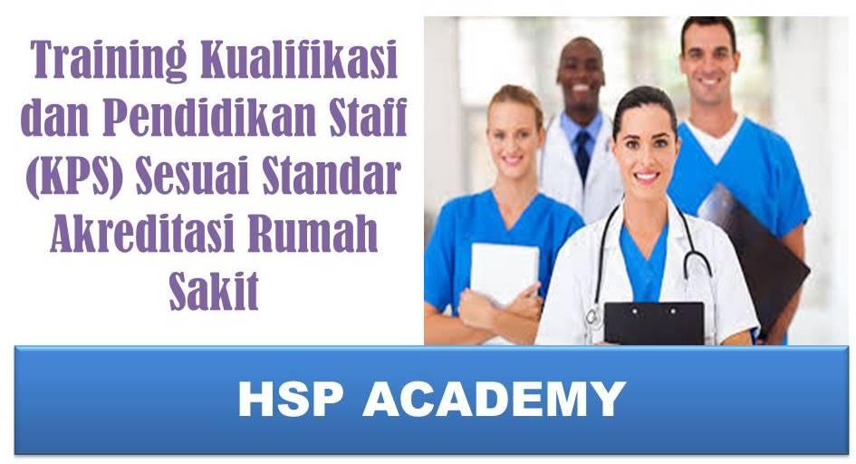 Training Kualifikasi dan Pendidikan Staff (KPS) Sesuai Standar Akreditasi Rumah Sakit