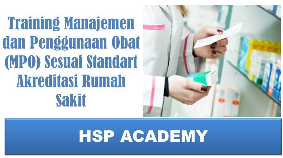 Training Manajemen dan Penggunaan Obat (MPO) Sesuai Standart Akreditasi Rumah Sakit