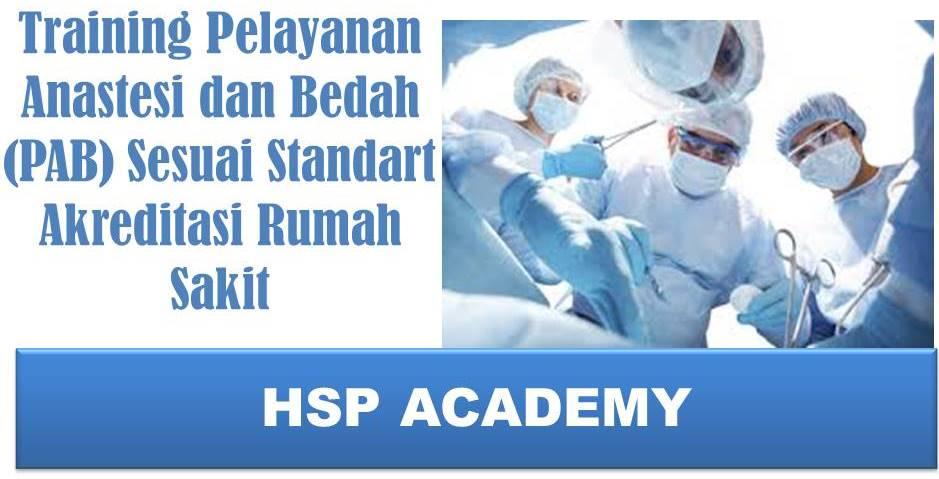 Training Pelayanan Anastesi dan Bedah (PAB) Sesuai Standart Akreditasi Rumah Sakit