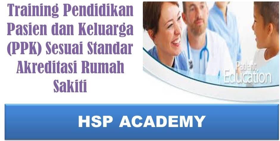 Training Pendidikan Pasien dan Keluarga (PPK) Sesuai Standar Akreditasi Rumah Sakiti
